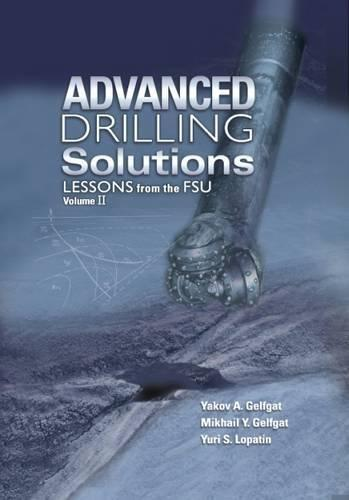 Advanced Drilling Solutions Volume II: Lessons from the FSU