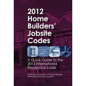 2012 Home Builders' Jobsite Codes: A Quick Guide to the 2012 IRC