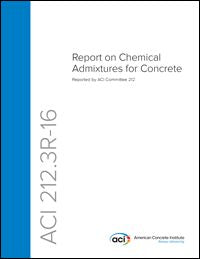 212.3R-16 Report on Chemical Admixtures for Concrete