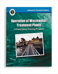 Operation of Wastewater Treatment Plants: A Field Study Training Program, Vol. 2, Seventh Edition