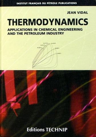 Thermodynamics: Applications in Chemical Engineering and the Petroleum Industry