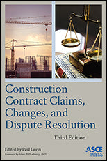CONSTRUCTION CONTRACT CLAIMS, CHANGES, AND DISPUTE RESOLUTION