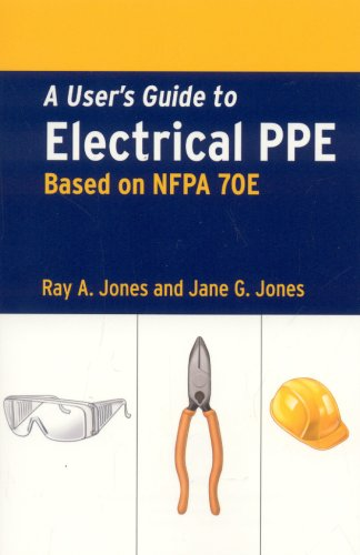 A User's Guide to Electrical PPE Based on NFPA 70E