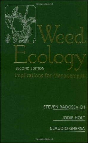 Weed Ecology: Implications for Management 2nd Edition