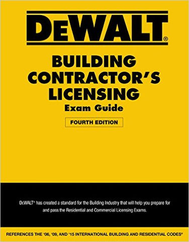 DEWALT Building Contractor's Licensing Exam Guide: Based on the 2015 IRC & IBC (DEWALT Series) 4th Edition