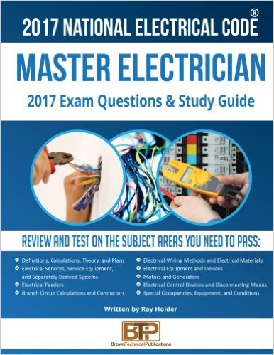 2017 Master Electrician Exam Questions and Study Guide 1st Edition
