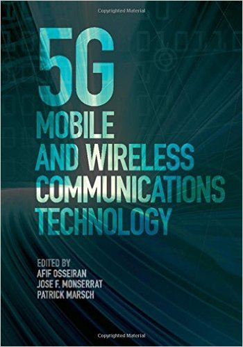 5G Mobile and Wireless Communications Technology 1st Edition