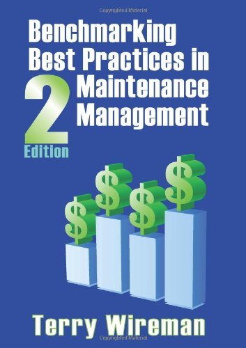 Benchmarking Best Practices In Maintenance Management - 2nd edition