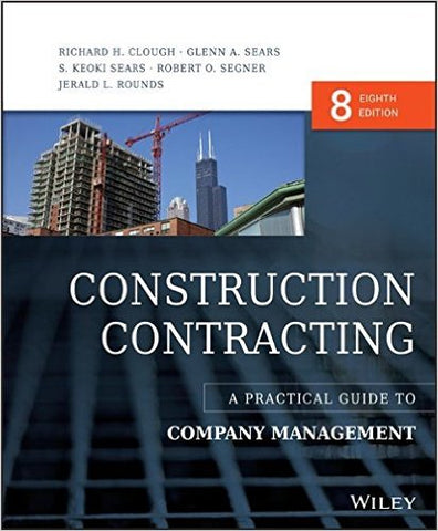 Construction Contracting: A Practical Guide to Company Management 8th Edition