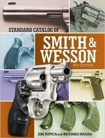 Standard Catalog of Smith & Wesson (Standard Catalog of Smith and Wesson) Hardcover