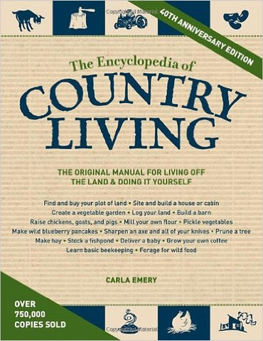 The Encyclopedia of Country Living, 40th Anniversary Edition: The Original Manual of Living Off the Land & Doing It Yourself Paperback
