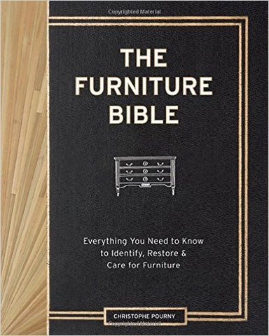 The Furniture Bible: Everything You Need to Know to Identify, Restore & Care for Furniture Hardcover