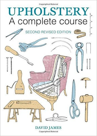 Upholstery: A Complete Course: 2nd Revised Edition Paperback