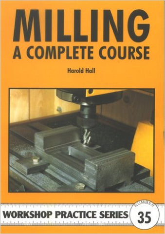 Milling: A Complete Course (Workshop Practice) Paperback