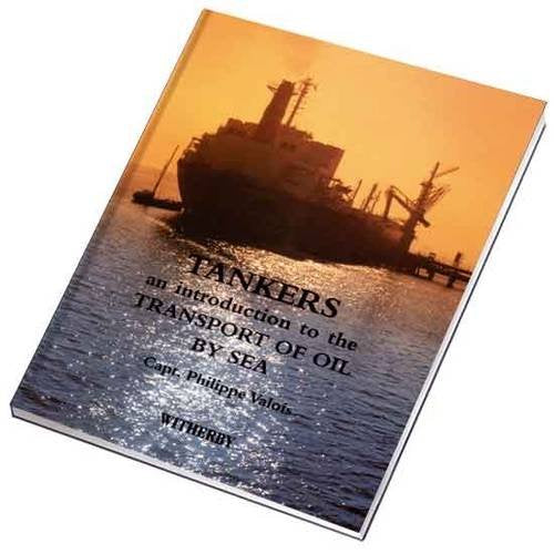 Tankers: An Introduction to the Transport of Oil by Sea