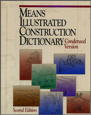 More buying choices for Means Illustrated Construction Dictionary: Condensed Version (RSMeans) (Paperback)