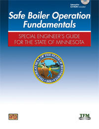Safe Boiler Operation Fundamentals: Special Engineer's Guide for the State of Minnesota