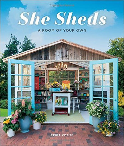 She Sheds: A Room of Your Own Hardcover