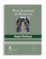 WSO: Water Transmission and Distribution Student Workbook, Fourth Edition