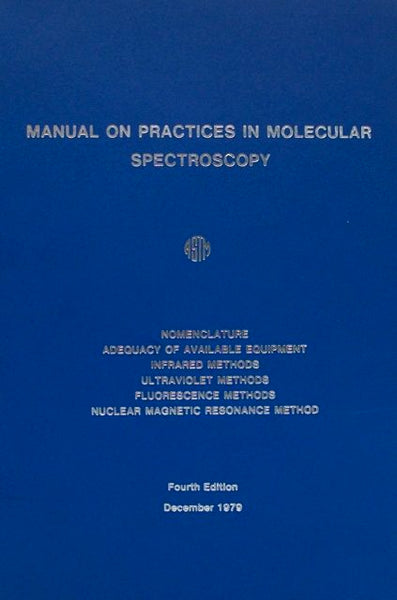 Manual On Practices In Molecular Spectroscopy Fourth Edition -1979
