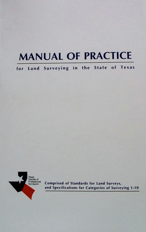 Manual of Practice for Land Surveying in the State of Texas