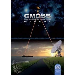 Global Maritime Distress and Safety System (GMDSS) Manual 2007