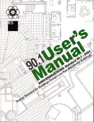User's Manual for ASHRAE Standard 90.1-2004: Energy Standard for Buildings Except Low-Rise Residential Buildings