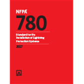 NFPA 780: Standard for the Installation of Lightning Protection Systems, 2017 Edition