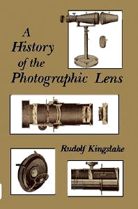 A History of the Photographic Lens 1st Edition