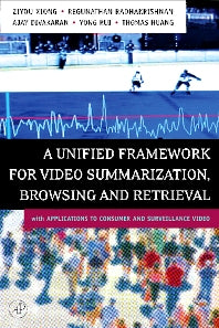 A Unified Framework for Video Summarization, Browsing & Retrieval 1st Edition