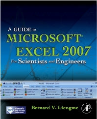 A Guide to Microsoft Excel 2007 for Scientists and Engineers 1st Edition
