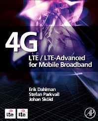 4G: LTE/LTE-Advanced for Mobile Broadband 1st Edition