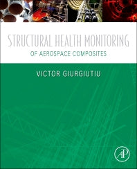 Structural Health Monitoring of Aerospace Composites 1st Edition