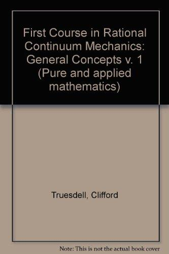 A First Course in Rational Continuum Mechanics 1st Edition