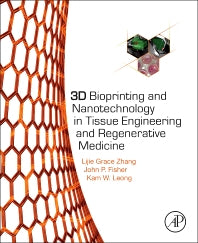 3D Bioprinting and Nanotechnology in Tissue Engineering and Regenerative Medicine 1st Edition