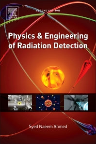 Physics and Engineering of Radiation Detection 2nd Edition