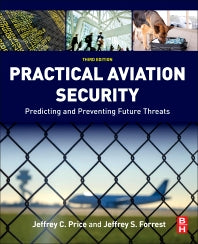 Practical Aviation Security 3rd Edition Predicting and Preventing Future Threats