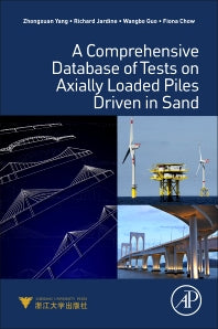 A Comprehensive Database of Tests on Axially Loaded Piles Driven in Sand 1st Edition