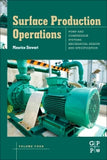 Surface Production Operations: Volume IV: Pump and Compressor Systems: Mechanical Design and Specification 1st Edition