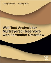 Well Test Analysis for Multilayered Reservoirs with Formation Crossflow 1st Edition