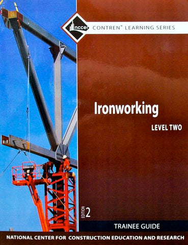 Ironworking Level 2 Trainee Guide, 2nd Edition