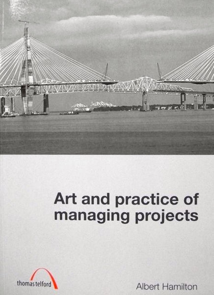 Art and Practice of Managing Projects