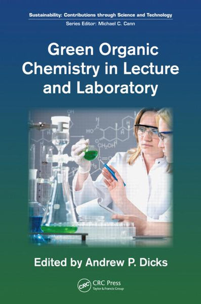 Preview this Book Green Organic Chemistry in Lecture and Laboratory