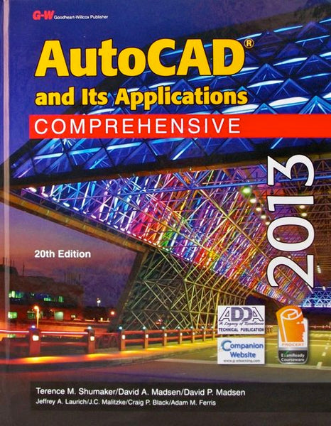 AutoCAD and Its Applications 2013: Comprehensive