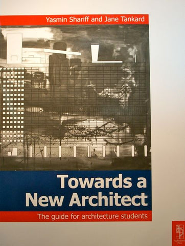 Towards a New Architect: The guide for architecture students