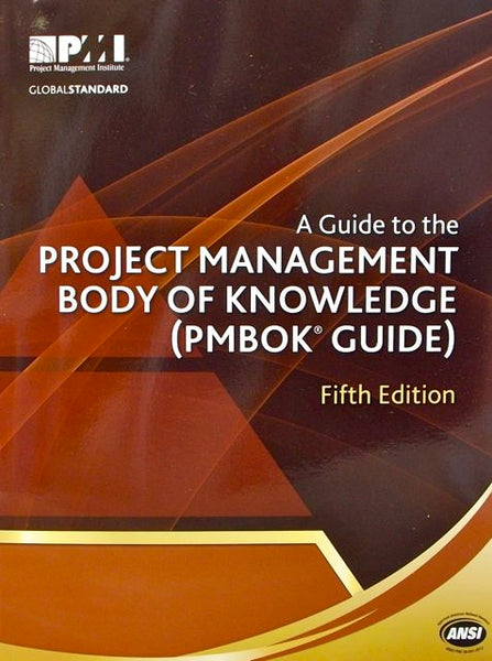 A Guide To The Project Management Body of Knowledge ( PMBOK GUIDE) Fifth Edition