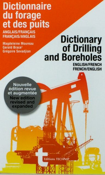 Dictionary of Drilling and Boreholes/Dictionnaire du forage et des puits