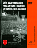 The Contractor's Guide to Quality Concrete Construction - Third Edition Spanish Version