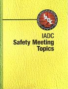 IADC Safety Meeting Topics