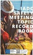 IADC Safety Meeting Topic & Record Book